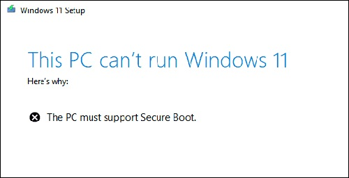 This PC can't run windows 11. The PC must support secure boot Window 11