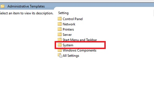 mở thư mục system trong  Adminstrative Template